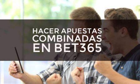 ¿Cómo hacer apuestas combinadas en Bet365?